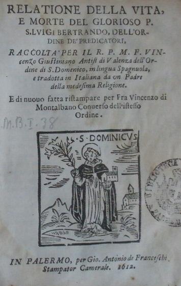 [1612] Relatione della vita, e morte del glorioso p. S. Luigi Bertrando