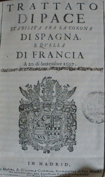 [1697] Trattato di pace stabilito fra le corone di Spagna e quella di Francia a 20 di settembre 1697