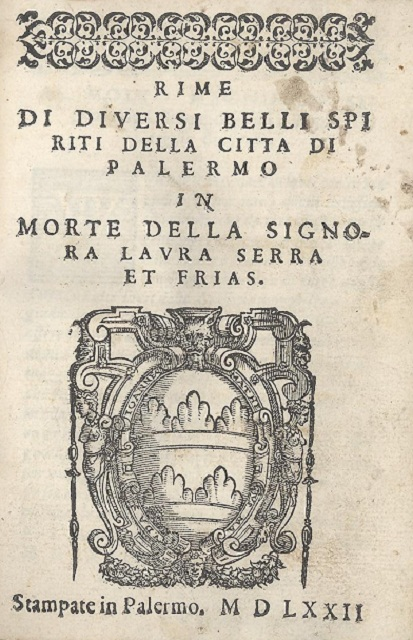 [1572] Rime di diversi belli spiriti della città di Palermo in morte della signora Laura Serra Frias