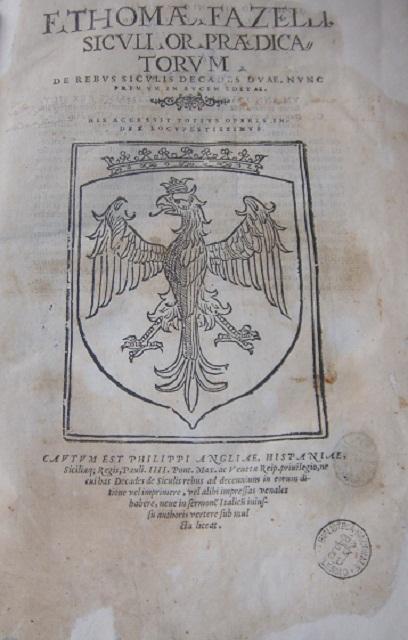 [1558] F. Thomae Fazelli Siculi Or. praedicatorum De rebus Siculis decades duae